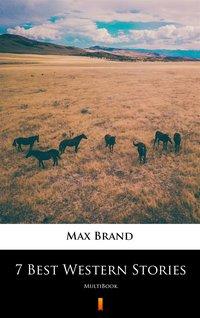 7 Best Western Stories - Max Brand - ebook