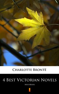 4 Best Victorian Novels - Charlotte Brontë - ebook