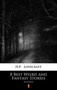 8 Best Weird and Fantasy Stories - H.P. Lovecraft - ebook