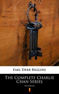 The Complete Charlie Chan Series - Earl Derr Biggers - ebook