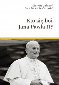 Kto się boi Jana Pawła II? - Gian-Franco Svidercoschi - ebook