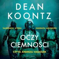 Oczy ciemności - Dean Koontz - audiobook