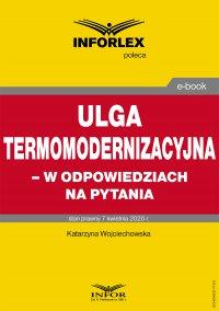 Ulga termomodernizacyjna – w odpowiedziach na pytania - Katarzyna Wojciechowska - ebook
