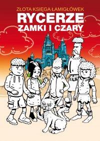 Złota księga łamigłówek. Rycerze, zamki i czary - Beata Guzowska - ebook