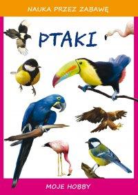 Ptaki. Moje hobby - Beata Guzowska - ebook