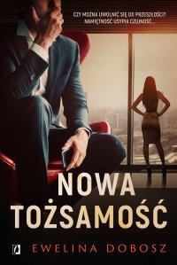 Nowa tożsamość - Ewelina Dobosz - ebook