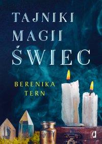 Tajniki magii świec - Berenika Tern - ebook
