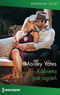 Kobieta jak ogień - Maisey Yates - ebook
