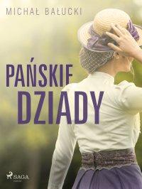Pańskie dziady - Michał Bałucki - ebook