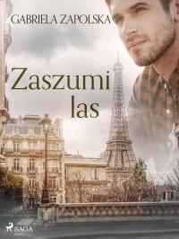Zaszumi las - Gabriela Zapolska - ebook