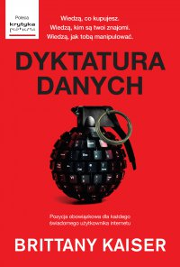Dyktatura danych. Kulisy działania Cambridge Analytica - Brittany Kaiser - ebook