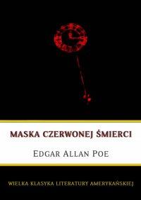 Maska czerwonej śmierci - Edgar Allan Poe - ebook