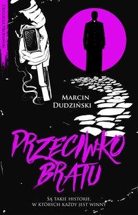 Przeciwko bratu - Marcin Dudziński - audiobook