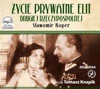 Życie prywatne elit Drugiej Rzeczypospolitej - Sławomir Koper - audiobook