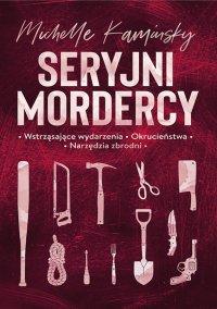 Seryjni mordercy - Michelle Kaminsky - ebook