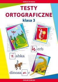 Testy ortograficzne. Klasa 3 - Beata Guzowska - ebook