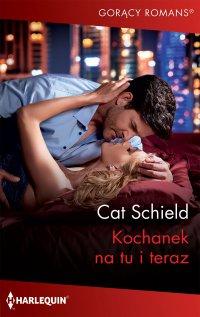 Kochanek na tu i teraz - Cat Schield - ebook