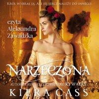 Narzeczona - Kiera Cass - audiobook