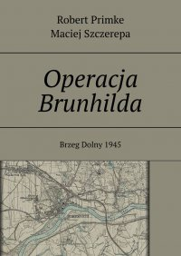 Operacja Brunhilda - Robert Primke - ebook