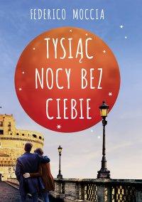 Tysiąc nocy bez ciebie - Federico Moccia - ebook