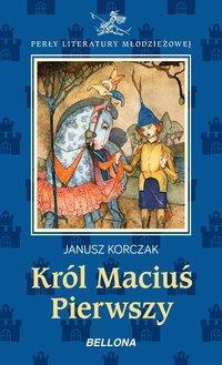 Król Maciuś Pierwszy - Janusz Korczak - ebook