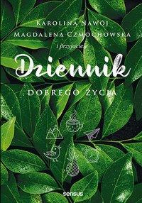 Dziennik dobrego życia - Magdalena Czmochowska - ebook
