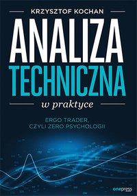 Analiza techniczna w praktyce. ErgoTrader, czyli zero psychologii - Krzysztof Kochan - ebook