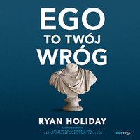Ego to Twój wróg - Ryan Holiday - audiobook