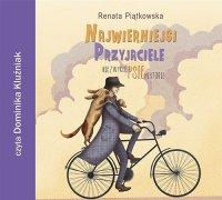 Najwierniejsi przyjaciele - Renata Piątkowska - audiobook