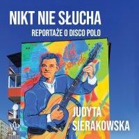 Nikt nie słucha - Judyta Sierakowska - audiobook