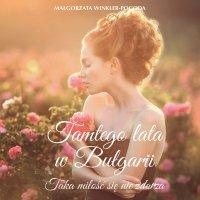 Tamtego lata w Bułgarii - Małgorzata Winkler-Pogoda - audiobook