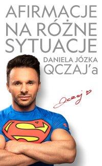 Afirmacje na różne sytuacje - Daniel Józek QCZAJ - ebook