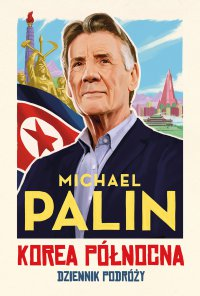 Korea Północna. Dziennik podróży - Michael Palin - ebook