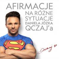 Afirmacje na różne sytuacje - Daniel Józek QCZAJ - audiobook