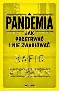 Pandemia. Jak przetrwać i nie zwariować - Kafir - audiobook