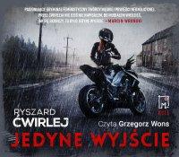 Jedyne wyjście - Ryszard Ćwirlej - audiobook