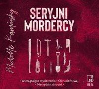 Seryjni mordercy - Michelle Kaminsky - audiobook