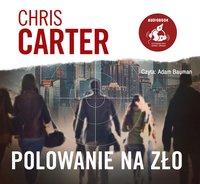 Polowanie na zło - Chris Carter - audiobook