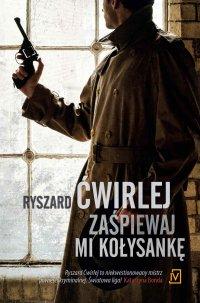 Zaśpiewaj mi kołysankę - Ryszard Ćwirlej - ebook