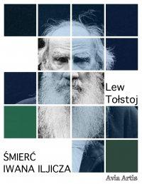 Śmierć Iwana Iljicza - Lew Tołstoj - ebook