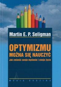 Optymizmu można się nauczyć - Martin Seligman - ebook