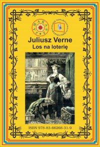 Los na loterię Pierwszy pełny przekład - Juliusz Verne - ebook