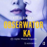 Obserwatorka - Alicja Sinicka - audiobook