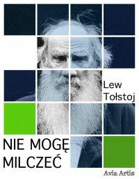 Nie mogę milczeć - Lew Tołstoj - ebook