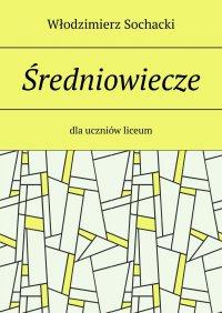 Średniowiecze - Włodzimierz Sochacki - ebook