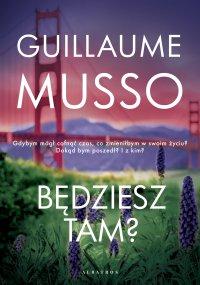 Będziesz tam? - Guillaume Musso - ebook