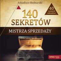 140 sekretów Mistrza Sprzedaży - Arkadiusz Bednarski - audiobook