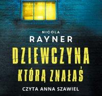 Dziewczyna, którą znałaś - Nicola Rayner - audiobook