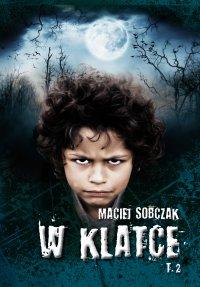 W klatce. Tom 2 - Maciej Sobczak - ebook