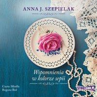 Saga małopolska. Tom 2. Wspomnienia w kolorze sepii - Anna J. Szepielak - audiobook